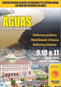 Encontro Nacional da Frente Nacional de Vereadores pela Reforma Urbana e da União dos Vereadores do Brasil