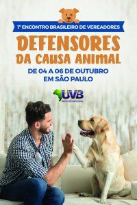 1° Encontro Brasileiro de Vereadores Defensores da Causa Animal, de 04 a 06 de outubro em São Paulo