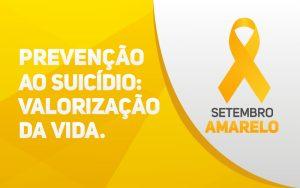 Setembro Amarelo: Campanha Internacional de Prevenção ao Suicídio