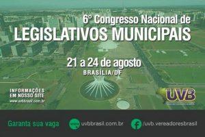 6° Congresso Nacional de Legislativos Municipais – Brasília/DF