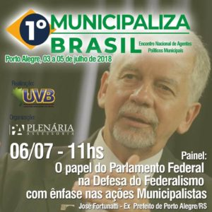 Ex-Prefeito de Porto Alegre José Fortunatti confirmado no 1° Municipaliza