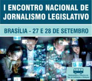 Pro Legislativo promove o I Encontro Nacional de Jornalismo Legislativo