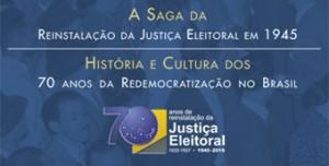Museu do TSE abrirá espaço para exposição sobre os 70 anos de reinstalação da Justiça Eleitoral
