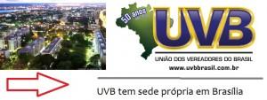 Sede da UVB em Brasília é ponto de apoio para Câmaras filiadas