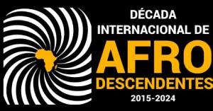 ONU e governo do Brasil lançam nesta quarta-feira (22), em Brasília, a Década Internacional de Afrodescendentes