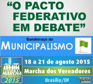 Na Marcha dos Vereadores, o debate sobre um novo Pacto Federativo