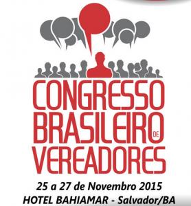 Pacto Federativo e Reforma Política são temas do Congresso de Vereadores na Bahia