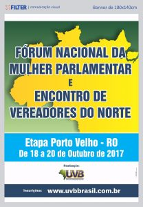Porto Velho(RO) de 18 a 20/10: Fórum Nacional da Mulher Parlamentar e Encontro de vereadores do Norte
