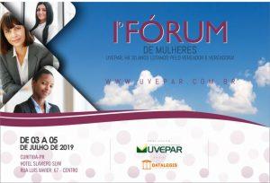 Uvepar lança primeiro Fórum de Mulheres, de 03 e 05 de julho, em Curitiba-PR