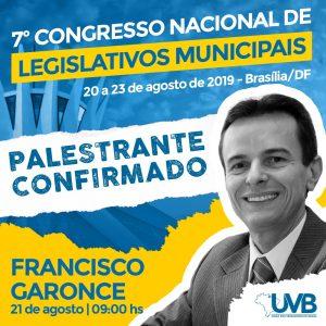 Coordenador-Geral de Educação do Departamento Nacional de Trânsito/DENATRAN,Francisco Garonce confirmado no 7º Congresso Nacional de legislativos Municipais.