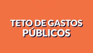 Governo defende flexibilizar teto de gastos públicos