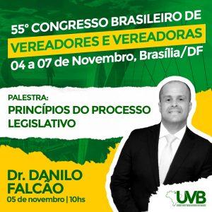 Dr Danilo Falcão,especialista  em Direito Público será palestrante no 55º Congresso Brasileiro de Vereadores