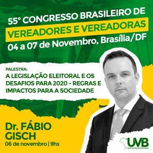 Legislação Eleitoral e os Desafios para 2020 – Regras e impactos para a sociedade será tema no 55º Congresso Brasileiro de Vereadores.