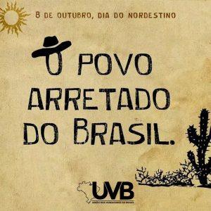 Dia do Nordestino é comemorado  em 8 de outubro, no Brasil e a UVB presta sua homenagem.