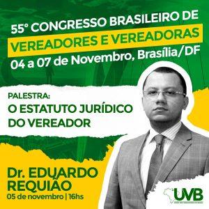 Dr.Eduardo Requião – Advogado municipalista confirmado no 55º Congresso Brasileiro de Vereadores em Brasília.