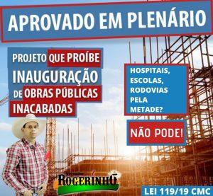 Câmara de Vereadores de Cacoal-RO aprova projeto que a proíbe a inauguração de obras publica incompletas.