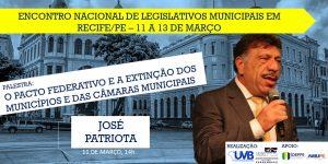 Pacto federativo e a extinção dos municípios será tema de Encontro de Legislativos em Recife.