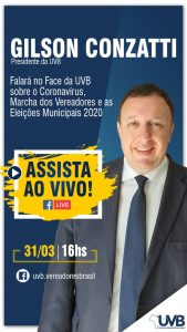 Presidente da UVB falará no face da UVB sobre o Coronavírus,a marcha dos Vereadores  e eleições 2020
