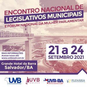 Encontro Nacional de Legislativos Municipais e Fórum Nacional da Mulher Parlamentar da UVB, etapa Bahia, acontece entre 21 e 24 de setembro